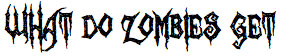 OZ-What-Do-Zombies-Get